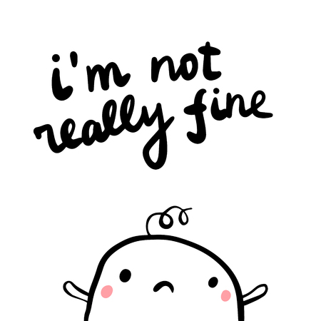 Im not really fine hand drawn illustration with cute marshmallow cartoon minimalism