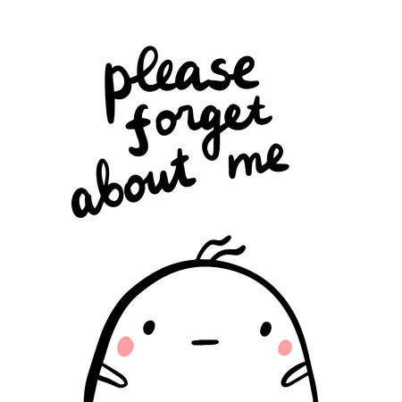 Please forget about me hand drawn illustration with sad marshmallow cartoon minimalism