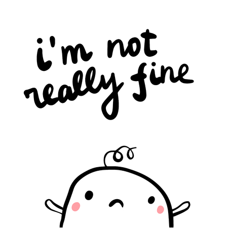Im not really fine hand drawn illustration with cute marshmallow