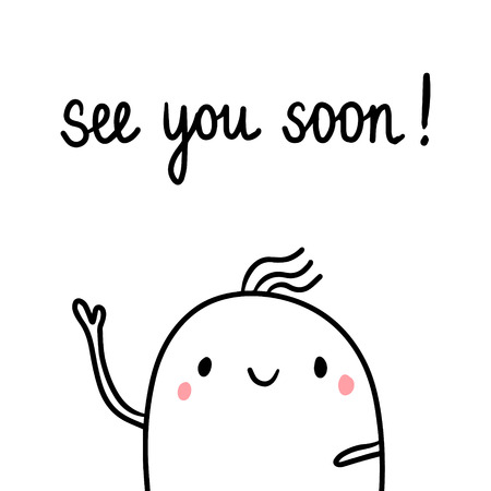 See you soon hand drawn illustration with cute marshmallow cartoon minimalism Vettoriali