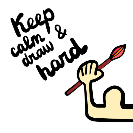 Keep calm and draw hard hand drawn illustration with brush cartoon minimalism with lettering