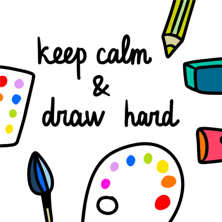 Keep calm and draw hard hand drawn illustration with brush paints palette