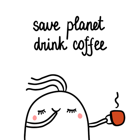 Save planet drink coffee hand drawn illustration with cute marshmallow and cup cartoon minimalism Stock Illustratie