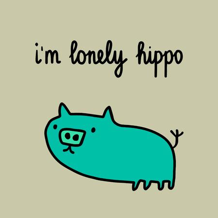 I am lonely hippo hand drawn illustration with sad hippo cartoon minimalism