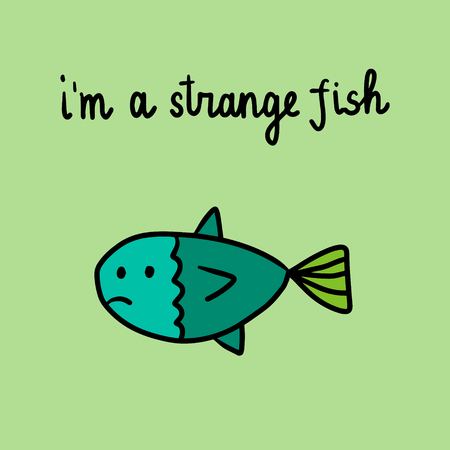 I am a strange fish hand drawn illustration with sad fish cartoon minimalism