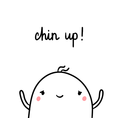Chin up hand drawn illustration with cute marshmallow cartoon minimalism Stock Illustratie