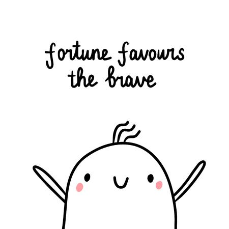 La fortune favorise l'illustration courageuse dessinée à la main avec un minimalisme de dessin animé mignon de guimauve Vecteurs