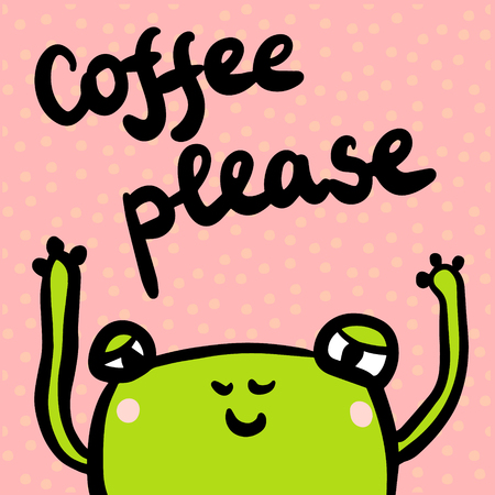 Coffee please hand drawn illustration with cute frog cartoon minimalism style for prints posters cards and stickers