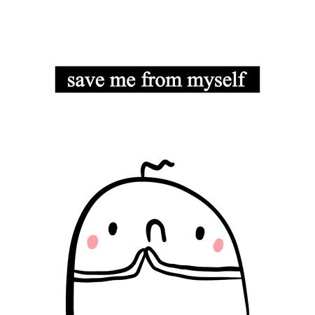 Salvami da me stesso illustrazione disegnata a mano con marshmallow carino in stile cartone animato