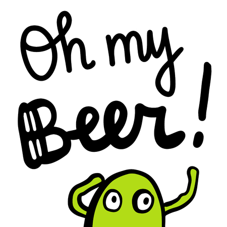Oh my beer hand drawn lettering with cute monster cartoon style green and black Standard-Bild - 123891328