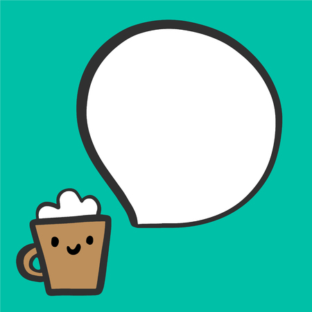 Coffee cup amiling and speech bubble hand drawn illustration in cartoon style