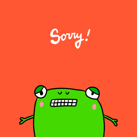 Sorry hand drawn illustration green frog on red font. White lettering cartoon minimalism