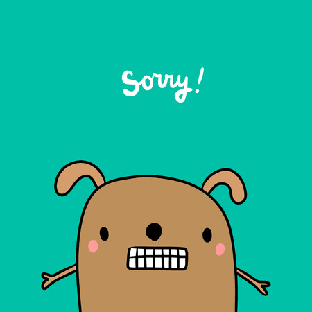 Sorry hand drawn illustration with cute dog feeling blame. Cartoon minimalism with lettering on green font