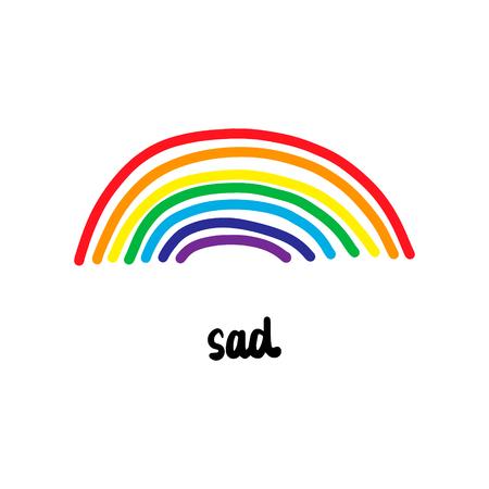 Illustrazione disegnata a mano triste con un arcobaleno carino in stile cartone animato con lettere nere