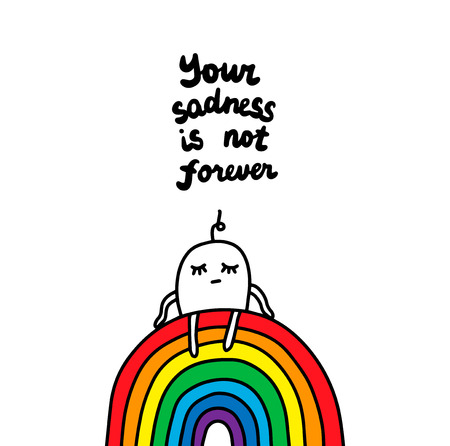 Your sadness is not forever hand drawn vector illustration. Cartoon men sad sitting on the rainbow. Minimalism lettering