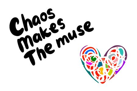 Chaos makes the muse hand drawn vector illustration with lettering colorful heart background minimalism abstract
