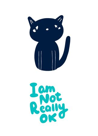I am not really ok hand drawn vector illustration with sad cat lettering blue turquoise
