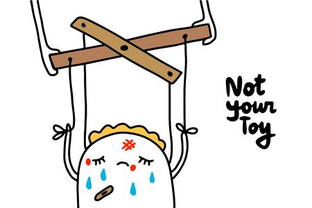 Not your toy hand drawn vector illustration with cartoon woman injured puppet violence