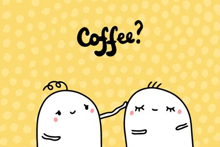 Coffee proposal hand drawn vector illustration in cartoon style. Man touching friend lettering on yellow background textured Illustration