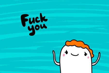 Fuck you hand drawn vector illustration in cartoon style men lettering