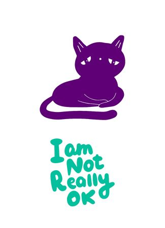I am not really ok hand drawn vector illustration with sad cat lettering