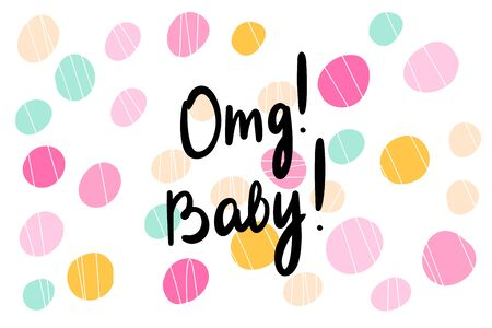 Oh my god baby hand drawn vector card poster print in cartoon style illustration lettering pastel colors Ilustrace