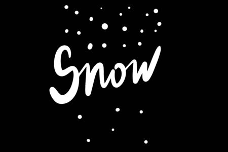 Snow hand drawn vector illustration in cartoon style lettering black white contrast