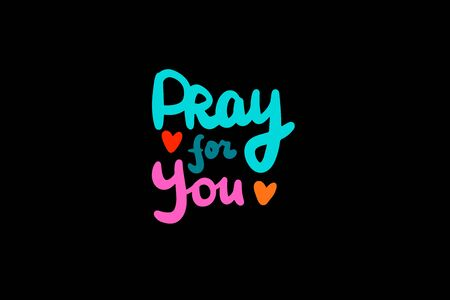 pray for you hand drawn vector illustration lettering in cartoon comic style with heart symbol