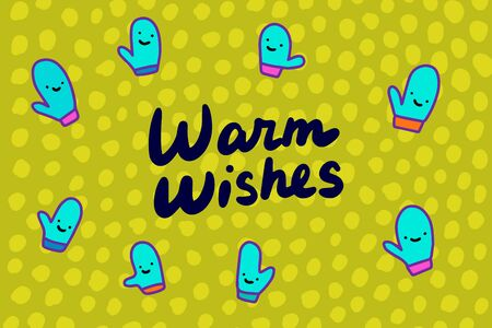 Warm wishes hand drawn vector illustration in cartoon style. Mittend smiling on textured background lettering turquoise green