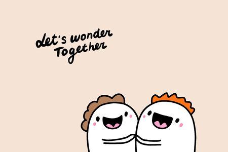 Lets wonder together hand drawn vector illustration with couple smiling cheerful lettering