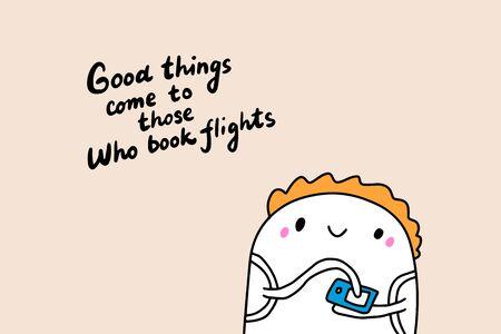 Las cosas buenas llegan a aquellos que reservan vuelos ilustración vectorial dibujada a mano en estilo cómic de dibujos animados hombre con letras de boleto Ilustración de vector