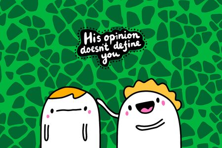 His opininon doesn't define you hand drawn vector illustration in cartoon comic style man cheering up his friend lettering Foto de archivo - 134237955