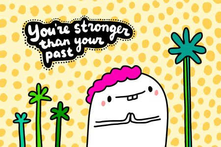 You're stronger than your past hand drawn vector illustration in cartoon comic style lettering Foto de archivo - 134237961