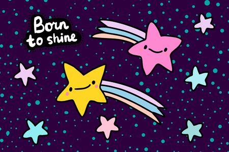 Born to shine hand drawn vector illustration in cartoon cmoic style stars bright sky lettering Foto de archivo - 134237967