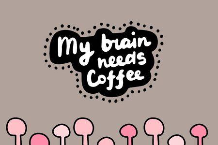 My brain needs coffee hand drawn vector illustration in cartoon comic style lettering pink elements Foto de archivo - 134237997