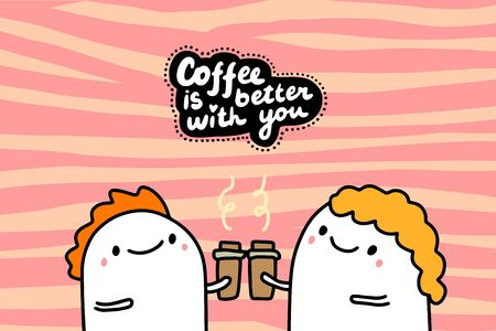 Coffee is better with you hand drawn vector illustration in cartoon comic style couple together lettering valentines Foto de archivo - 134238074