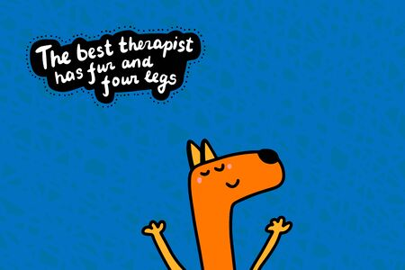 The best therapist has fur and four legs hand drawn vector illustration in cartoon comic style textured lettering orange blue Illustration
