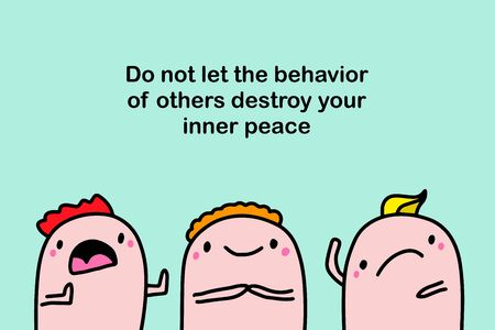 Do not let the behaviour of others destroy your inner peace hand drawn vector illustration in cartoon comic style tex print poster people