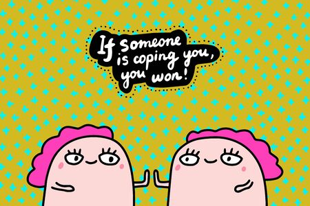 If someone is coping you won hand drawn vector illustration in cartoon comic style twins together motivation print poster cards textured background Ilustração