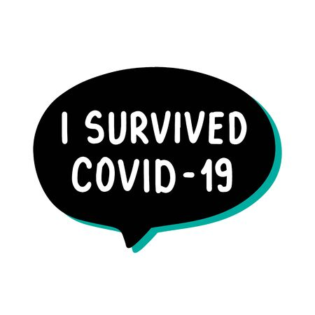 I survived infection hand drawn vector illustration speech bubble in cartoon comic style covid-19 coronavirus pandemic print poster card banner