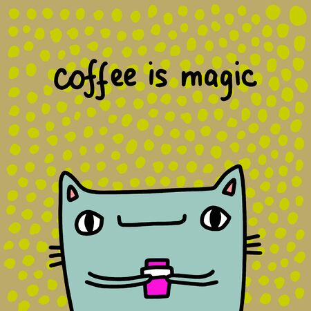 Coffee is magic hand drawn vector illustration in cartoon comic style cat holding cup drink morning ritual textured background wallpaper print poster card