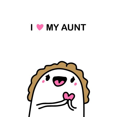 I love my aunt hand drawn illustration in cartoon comic style beautiful woman holding heart kawaii face