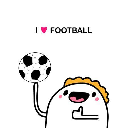 I love football hand drawn vector illustration in cartoon comic style man holding ball sport