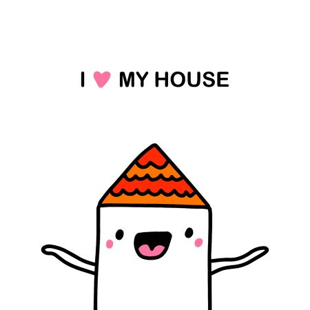 I love my house hand drawn vector illustration in cartoon comic style building smiling cute tiny home
