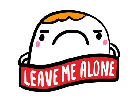 Leave me alone hand drawn vector illustration in cartoon comic style man sad angry lettering with label