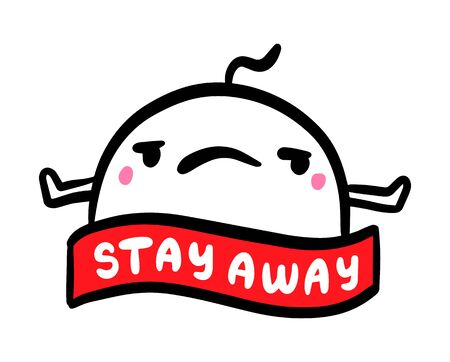 Stay away hand drawn vector illustration in cartoon comic style man expressive angry lettering with label