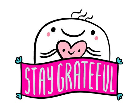 Stay grateful hand drawn vector illustration in cartoon doodle style man cheerful happy holding heart label lettering