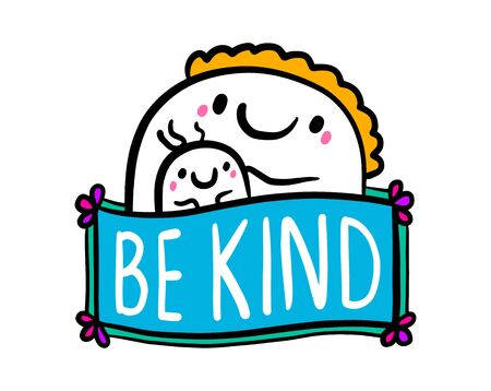 Be kind hand drawn vector illustration in cartoon doodle style mother and son together label lettering 일러스트