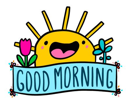 Good morning hand drawn vector illustration in cartoon doodle style sun happy cheerful plants garden kawaii face label lettering 일러스트