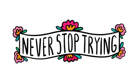 Never stop stying hand drawn vector illustration in cartoon doodle style label creative lettering tatoo sketch
